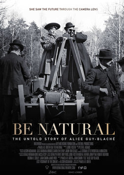 Be Natural - The Untold Story of Alice Guy-Blaché